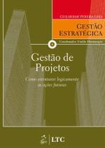 Livro - Série Gestão Estratégica: Gestão de Projetos -