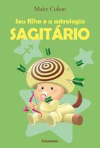 Livro - Seu Filho e a Astrologia Sagitário -