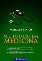 Livro - Seu Futuro Em Medicina -