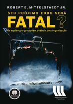 Livro - Seu Próximo Erro Será Fatal? -