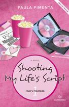 Livro - Shooting my life's script 1 - Fani's premiere