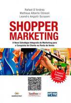 Livro - Shopper Marketing: Estratégia Integrada De Marketing Para A Conquista Do Cliente No Ponto De Venda -