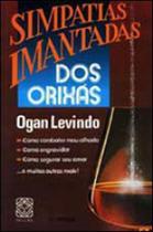 Livro - Simpatias Imantadas Dos Orixas -