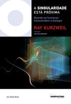 Livro - Singularidade está próxima quando os humanos transcendem a biologia -
