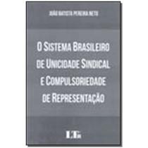 Livro - Sistema Bras. Unic.Sind.Comp. Representacao 01Ed17 - Ltr editora