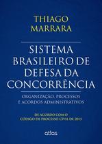 Livro - Sistema Brasileiro De Defesa Da Concorrência: Organização, Processos E Acordos - Cpc/2015 -