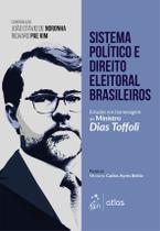 Livro - Sistema Político e Direito Eleitoral Brasileiro - Estudos em Homenagem ao Ministro Dias Toffoli -