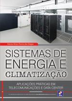 Livro - Sistemas de energia e climatização - Aplicações práticas em telecomunicações e data center