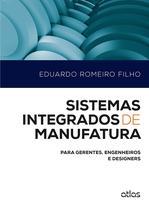 Livro - Sistemas Integrados De Manufatura: Para Gerentes, Engenheiros E Designers -