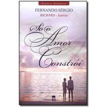 Livro - So O Amor Constroi - Ideia juridica
