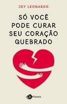 Livro - Só você pode curar seu coração quebrado -