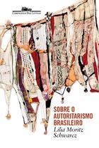 Livro - Sobre o autoritarismo brasileiro -