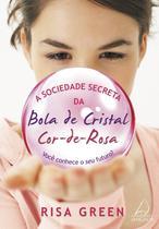 Livro - Sociedade Secreta da Bola de Cristal Cor de Rosa -