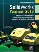 Livro - Solidworks premium 2013 - Plataforma CAD/CAE/CAM para projeto, desenvolvimento