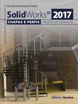 Livro - Solidworks® 2017 - Chapas e perfis e o projeto no contexto