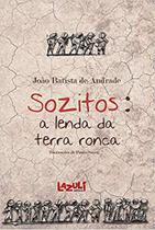 Livro - Sozitos - A lenda da terra ronca -