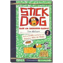 Livro - Stick Dog 02 - Stick Dog Quer Um Cachorro Quente -