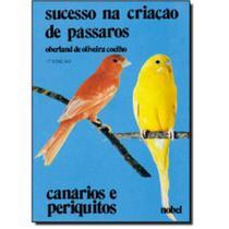 Livro - Sucesso Na Criação De Pássaros - Nobel