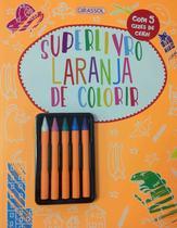 Livro - Superlivro Laranja de Colorir -