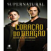 Livro Supernatural - Coração De Dragão - Keith R A Decandido - Gryphus
