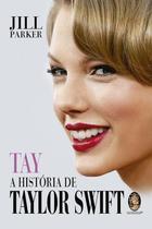 Livro - Tay - A história de Taylor Swift -