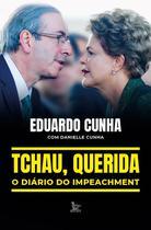 Livro - Tchau, querida: o diário do impeachment -