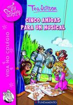Livro - Tea Sisters 06 - Cinco Amigas Para Um Musical -