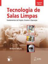 Livro - Tecnologia de Salas Limpas - Fundamentos de Projeto, Ensaios e Operação -