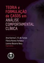 Livro - Teoria e Formulação de Casos em Análise Comportamental Clínica -
