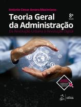 Livro - Teoria Geral da Administração - Da Revolução Urbana à Revolução Digital -