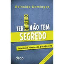 Livro - ter dinheiro nao tem segredo versao economica - 2 edicao - Editora Dsop