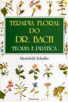 Livro - Terapia Floral do Dr. Bach: Teoria e Prática -
