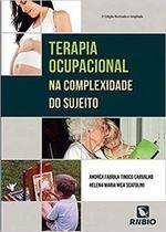 Livro Terapia Ocupacional Na Complexidade Do Sujeito - Rubio