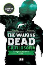 Livro - The Walking Dead e a filosofia -
