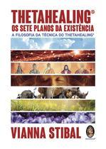 Livro - ThetaHealing os sete planos da existência -