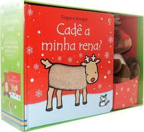 Livro - Toque e brinque : Cadê a minha Rena ? -