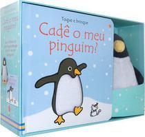 Livro - Toque e brinque : Cadê meu pinguim? -
