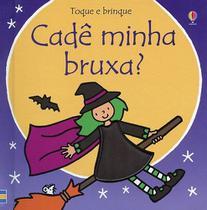 Livro - Toque e brinque : Cadê minha bruxa? -