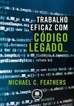 Livro - Trabalho Eficaz com Código Legado -