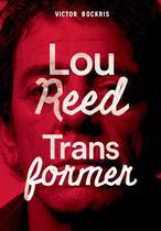 Livro - Transformer: A história completa de Lou Reed -