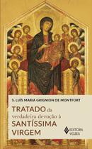 Livro - Tratado da verdadeira devoção à Santíssima Virgem -