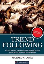 Livro - Trend Following - Estratégias Para Ganhar Milhões Com Mercados De Alta Ou De Baixa -