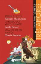 Livro - Três amores - Romeu e Julieta / O morro dos ventos uivantes / Um amor em dez minutos -