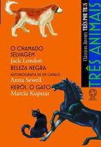 Livro - Três animais - O chamado selvagem / Beleza negra / Herói, o gato -