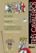 Livro - Três cavaleiros - Rei Artur / Ivanhoé / O guerreiro dos cabelos de fogo -