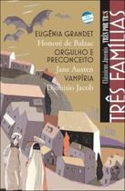 Livro - Três famílias - Eugênia Grandet / Orgulho e preconceito / Vampíria -