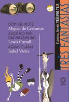 Livro - Três fantasias - Dom Quixote / Alice no país das maravilhas / Águas claras -