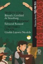 Livro - Três paixões - Tristão e Isolda / Cyrano de Bergerac / O profundo céu azul... -