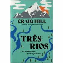 Livro Três Rios - Craig Hill - UDF