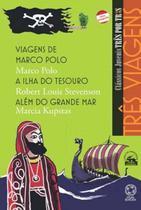 Livro - Três viagens - Viagens de Marco Polo / A ilha do tesouro / Além do grande mar -